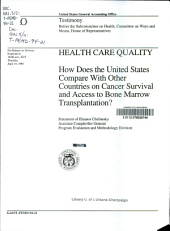 Health care quality : how does the United States compare with other countries on cancer survival and access to bone marrow transplantation?: statement of Eleanor Chelimsky, Assistant Comptroller General, Program Evaluation and Methodology Division, before the Subcommittee on Health, Committee on Ways and Means, House of Representatives