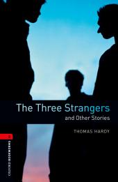 The Three Strangers and Other Stories Level 3 Oxford Bookworms Library: Edition 3