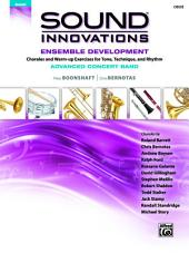 Sound Innovations for Concert Band: Ensemble Development for Advanced Concert Band - Oboe: Chorales and Warm-up Exercises for Tone, Technique and Rhythm