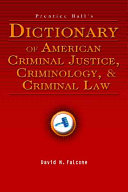 Prentice Hall s Dictionary of American Criminal Justice  Criminology  and Criminal Law PDF