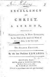 The Excellency of Christ. A sermon, etc. on Rev. v. 5, 6; with a preface by J. Ryland