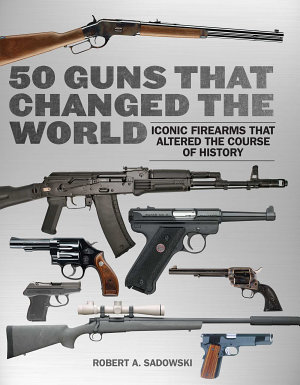 50 Guns That Changed the World