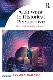 'Cult Wars' in Historical Perspective: New and Minority Religions