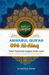 Anwarul Qur'an Tafsir, Terjemah, Inggris, Arab, Latin: 096 Al – Alaq: Segumpal Darah