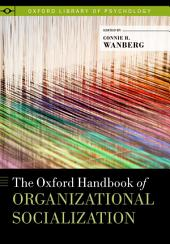The Oxford Handbook of Organizational Socialization