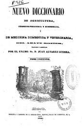 Nuevo diccionario de agricultura, teórica-práctica y económica y de medicina doméstica y veterinaria: Volumen 11