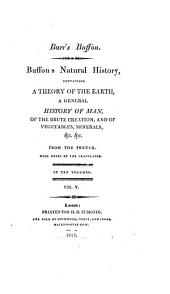 Natural History: Containing a Theory of the Earth, a General History of Man, of the Brute Creation, and of Vegetables, Minerals, &c. &c. &c, Volume 3