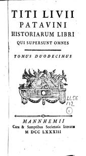 Titi Livii Patavini Historiarum Libri qui supersunt omnes: Volume 12