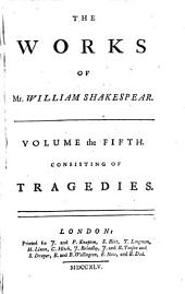 The Works of Shakespear: In Six Volumes, Volume 5