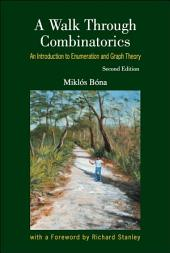 A Walk Through Combinatorics: An Introduction to Enumeration and Graph Theory Second Edition