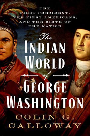The Indian World of George Washington PDF