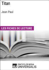 Titan de Jean Paul: Les Fiches de lecture d'Universalis