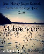 Melancholie: Jean Harvey, Jasper Konrad, Katharina Ansorge, Jolan Cohen