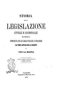 Storia della legislazione civile e criminale di Sicilia comparata con le leggi italiane e straniere dai tempi antichi sino ai presenti di Vito La Mantia PDF
