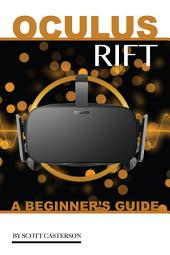 Oculus Rift: A Beginner's Guide