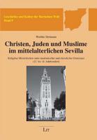 Christen  Juden und Muslime im mittelalterlichen Sevilla PDF