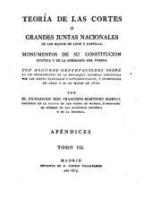 Teoría de las cortes ó grandes juntas nacionales de los reinos de Leon y Castilla: Monumentos de su constitucion política y de la soberanía del pueblo, Volumen 3