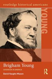 Brigham Young: Sovereign in America