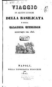 Viaggio in alcuni luoghi della Basilicata e della Calabria Citeriore effettuito \|! nel 1826
