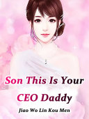Son, This Is Your CEO Daddy