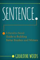 Sentence   A Period to Period Guide to Building Better Readers and Writers PDF