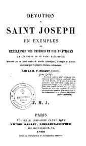 Dévotion à Saint-Joseph en exemples ou excellence des prières et des pratiques en l'honneur de ce saint patriarche
