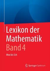 Lexikon der Mathematik: Band 4: Moo bis Sch, Ausgabe 2