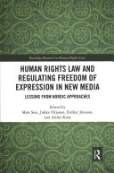 Human Rights Law and Regulating Freedom of Expression in New Media