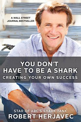 You Don t Have to Be a Shark