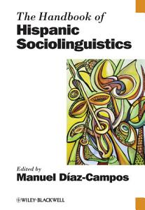 The Handbook of Hispanic Sociolinguistics PDF