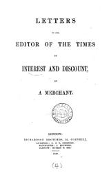 Letters To The Editor Of The Times On Interest And Discount By A Merchant Book PDF