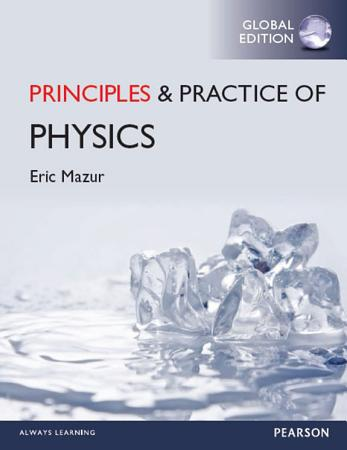 Principles   Practice of Physics  Global Edition PDF