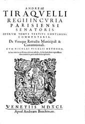 """""""Andreæ Tiraquelli Regii In Curia Parisiensi Senatoris"""" Operum Tomus Tertius Continens Commentaria. De Utroque Retractu Municipali & Conventionali. Cum Nicolai Vigeli Methodo: Volume 3"""
