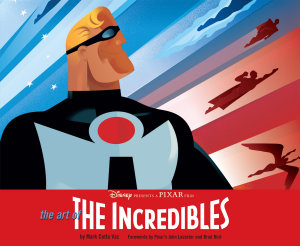 The Art Of The Incredibles Book PDF