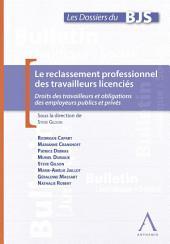 Le reclassement professionnel des travailleurs licenciés: Droits des travailleurs et obligations des employeurs publics et privés