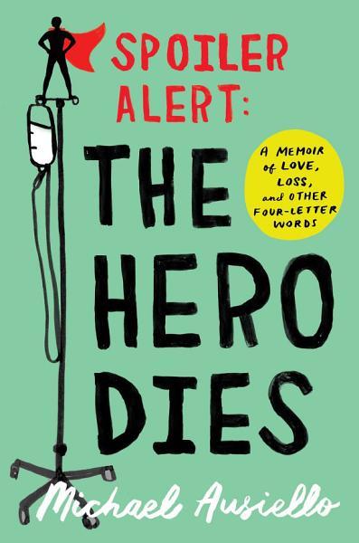 Download Spoiler Alert  The Hero Dies Book
