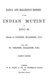 Kaye's and Malleson's History of the Indian Mutiny of 1857-8: Volume 3
