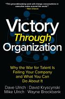 Victory Through Organization  Why the War for Talent is Failing Your Company and What You Can Do about It PDF