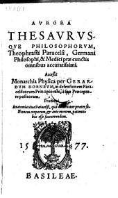 Aurora thesaurusque philosophorum ... Access. Monarchia physica per Gerardum Dorneum in defensionem Paracelsicorum principiorum