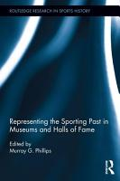 Representing the Sporting Past in Museums and Halls of Fame PDF