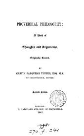 Proverbial Philosophy: A Book of Thoughts and Arguments, Originally Treated. Second series