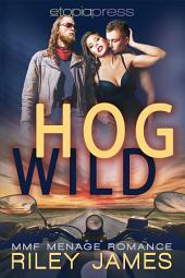 Hog Wild: MMF Menage Romance