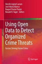 Using Open Data to Detect Organized Crime Threats: Factors Driving Future Crime