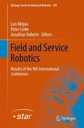 Field and Service Robotics: Results of the 9th International Conference