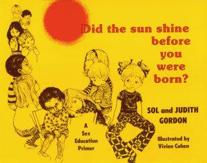 Did the Sun Shine Before You Were Born