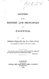 Lectures on the History and Principles of Painting