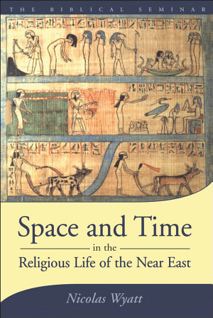 Space and Time in the Religious Life of the Near East PDF