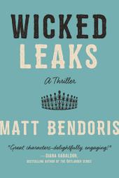 Wicked Leaks: A Thriller