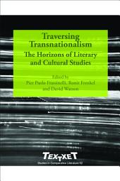 Traversing Transnationalism: The Horizons of Literary and Cultural Studies