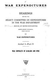 War Expenditures: Hearings Before the Select Committee on Expenditures in the War Department, House of Representatives, Sixty-sixth Congress, First[-third] Session, on War Expenditures. June 23, 1919
